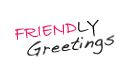 Friendly Greetings